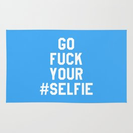 GO FUCK YOUR SELFIE (Blue) Rug