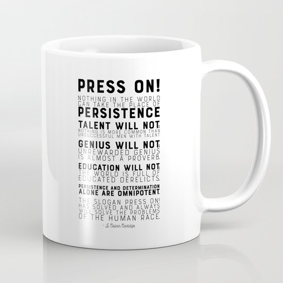 Press on! Persistence - Motivational Quote by J. Calvin Coolidge by graphicbicycle