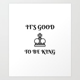Good King Art Print