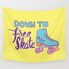 Down to Free Skate Wall Tapestry