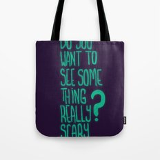 Do You Want To See Tote Bag