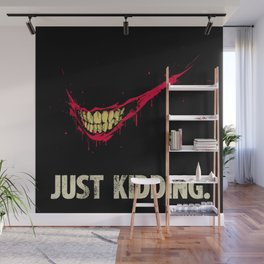Just Kidding. Wall Mural