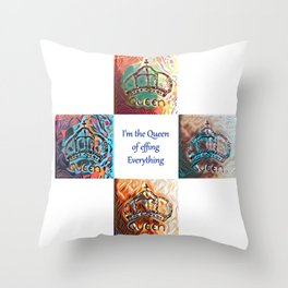 The Queen of Everything Throw Pillow