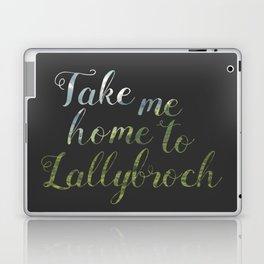 Take me home to Lallybroch Laptop & iPad Skin