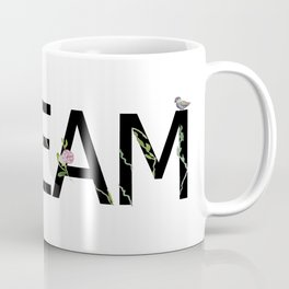 DREAM in bloom Coffee Mug
