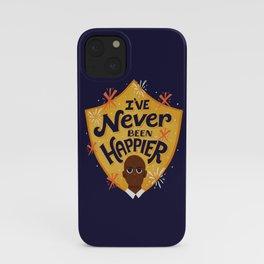 Never been happier iPhone Case