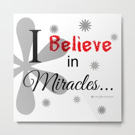 Believe in Miracles - White Metal Print