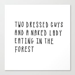 Two Dressed Guys and a Naked Lady Eating in the Forest Canvas Print