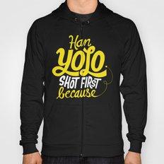 Han Yolo Shot First Because Hoody