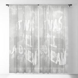 DREAM BIG Sheer Curtain