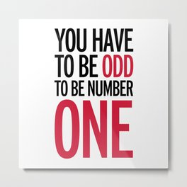 Be Number One Funny Quote Metal Print