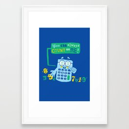 You Can Count On Me Framed Art Print