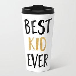 BEST KID EVER children quote Travel Mug