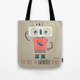 I'm not a monster robot! Tote Bag