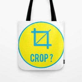 CROP?, circle Tote Bag