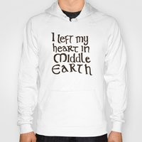 middle earth Hoodies featuring I Left My Heart in Middle Earth by Leah Flores