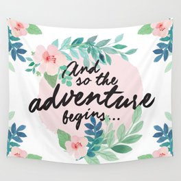 Adventure Begins, watercolor floral quote Wall Tapestry