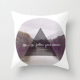 Follow your dreams 2 Throw Pillow