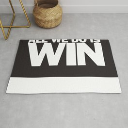 All We Do is Win Rug