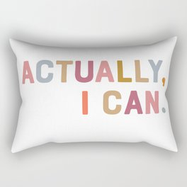 Actually, I Can. Rectangular Pillow