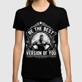 Be The Best Version Of You T-shirt