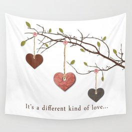 It's a different kind of love... Wall Tapestry