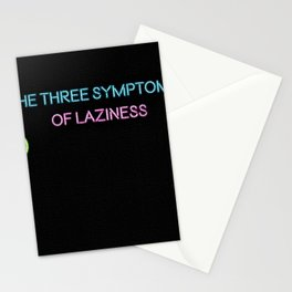 The Three Symptoms of Laziness - Humorous Quote Stationery Cards