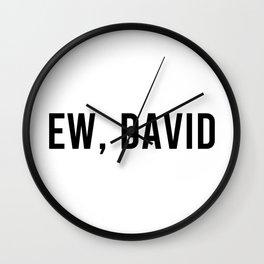Ew, David Wall Clock