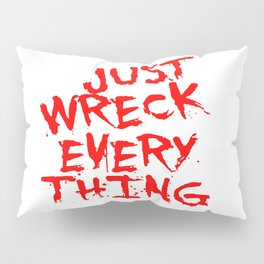 Just Wreck Everything Bright Red Grunge Graffiti Pillow Sham