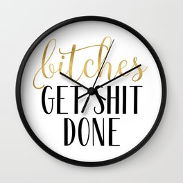 Bitches Get Shit Done, Gold and Black Wall Clock