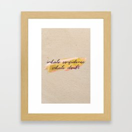 Inhale confidence, exhale doubt - Gold Collection Framed Art Print