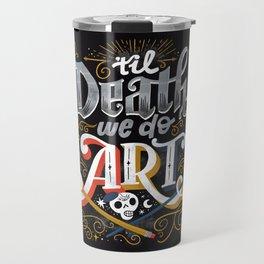 Til Death We Do Art Travel Mug
