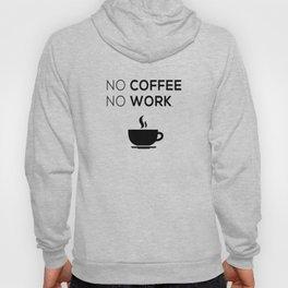 No Coffeee No Worke Hoody