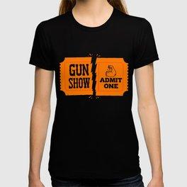 Ticket to the Gun Show T-shirt