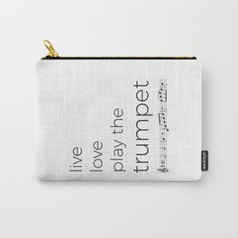 Live, love, play the trumpet Carry-All Pouch