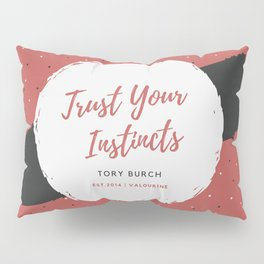 Tory Burch 4 Quotes Advice Trust Your Instincts Pillow Sham