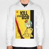 spongebob Hoodies featuring Kill Spongebob by thunderbloke!