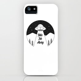 'Take Me Away' UFO iPhone Case