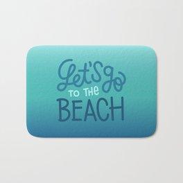 Let's go to the beach 3 Bath Mat