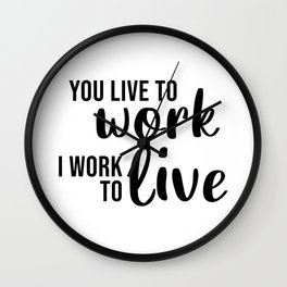 You Live To Work I Work To Live - Emily in Paris Wall Clock