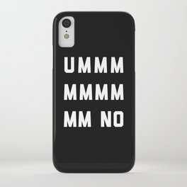 Umm No Funny Quote iPhone Case