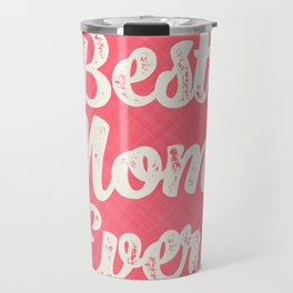 Best Mom Ever (Peach) Travel Mug