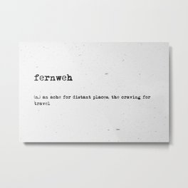 definition: fernweh Metal Print