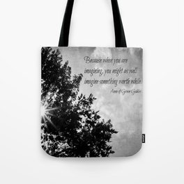 Imagine Something Worthwhile Tote Bag