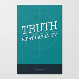 Truth Is The First Casualty Canvas Print
