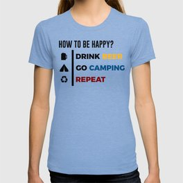 Be Happy Drink Beer Go Camping Design T-shirt