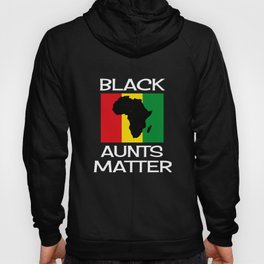 Black Aunts Matter Black History Month Gift Aunt African Hoody