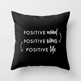 white on black / Positive Vibes Throw Pillow