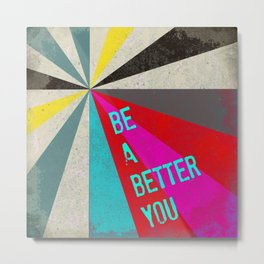 Be a better you Metal Print