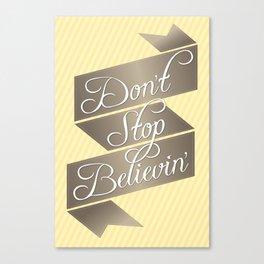 Don't Stop Believin' Canvas Print